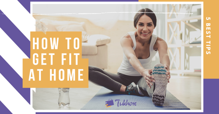 HOW TO GET FIT AT HOME https://tukhore.com